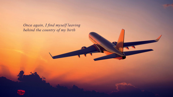Once-Again-I-Find-Myself-Leaving-Behind-The-Country-Of-My-Birth-2